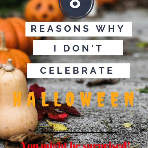 8 Reasons Why I Don't Celebrate Halloween