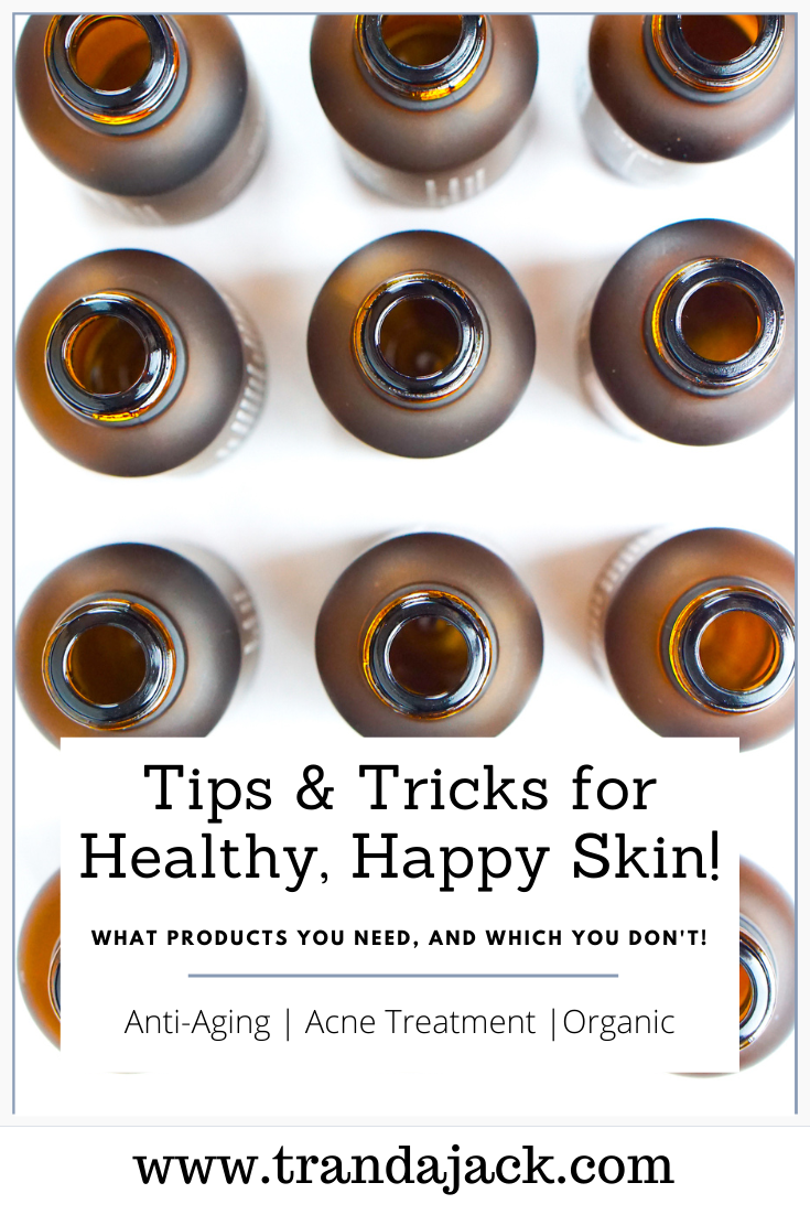 Tips & Tricks for Healthy, Happy Skin!