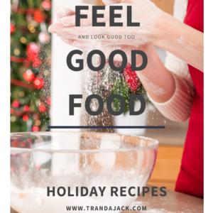Feel Good Food Holiday Recipews